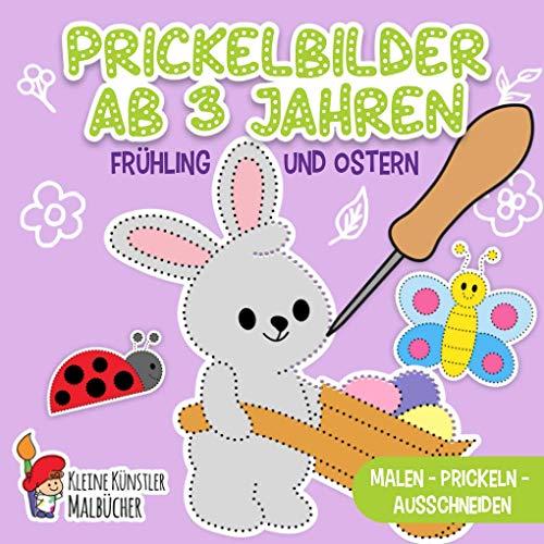 Prickelbilder Ab 3 Jahren: Frühling und Ostern - Malen, Prickeln, Ausschneiden und Basteln! - Prickelblock für Jungen und Mädchen - Bastelbuch für Kinder ab...